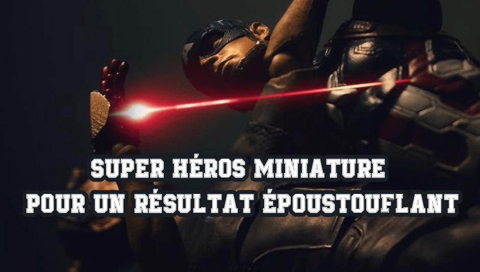 Des Super Héros miniatures pour des scènes plus vrais que nature. Un travail époustouflant
