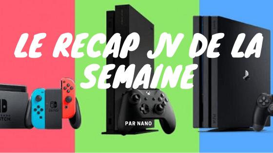 Le recap jeux vidéo de la semaine – Semaine 32